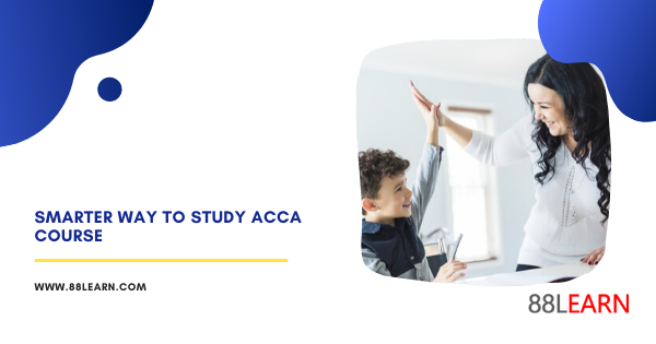 Smarter Ways To Study ACCA Course