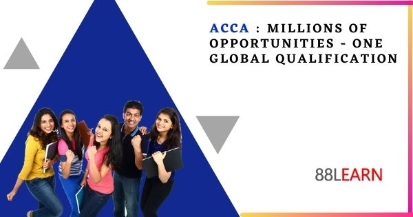 ACCA : Millions of opportunities - one global qualification